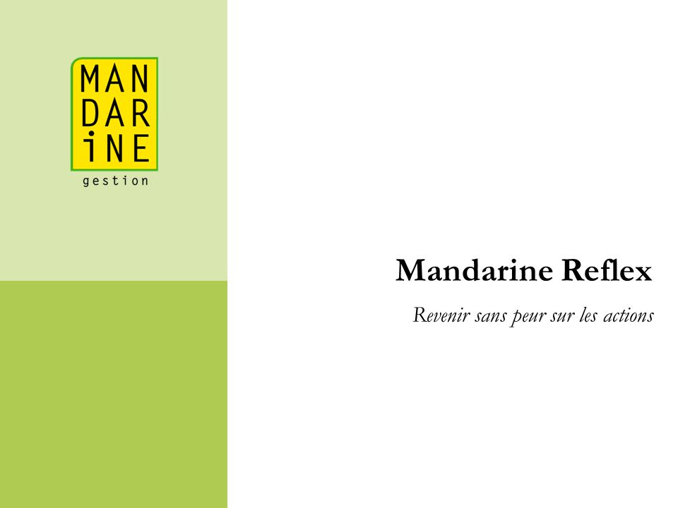 Mandarine Reflex Revenir sans peur sur les actions