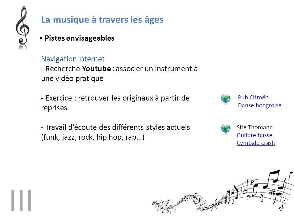 La musique à travers les âges Navigation internet - Recherche Youtube : associer un instrument à une vidéo pratique - Exercice : retrouver les origina