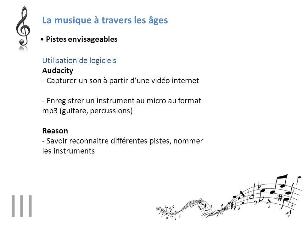 La musique à travers les âges Utilisation de logiciels Audacity - Capturer un son à partir d'une vidéo internet - Enregistrer un instrument au micro a