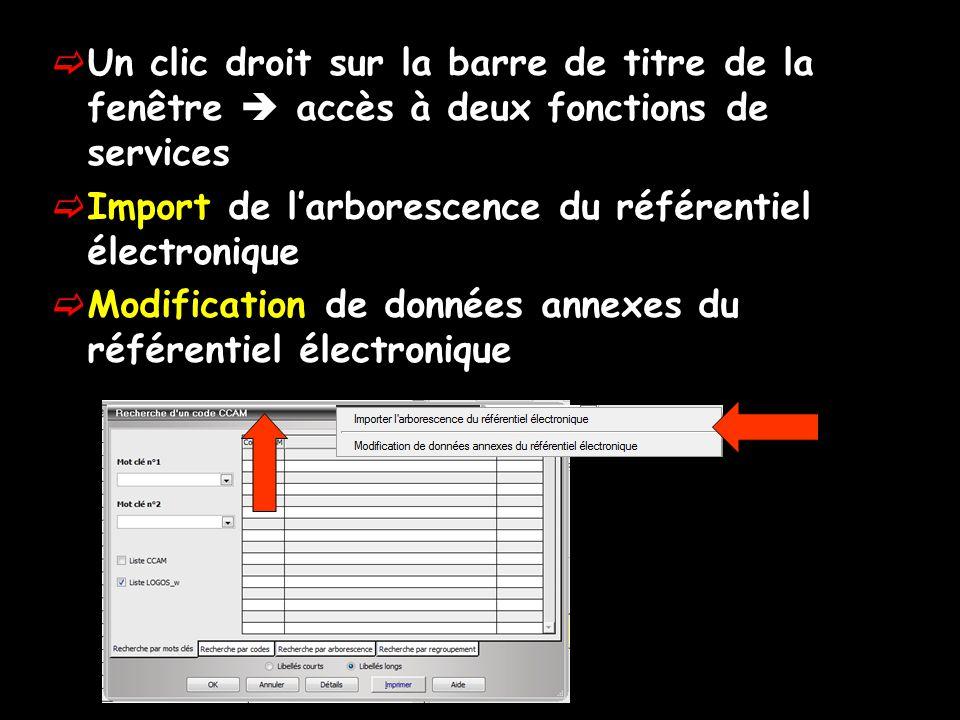  Un clic droit sur la barre de titre de la fenêtre  accès à deux fonctions de services  Import de l'arborescence du référentiel électronique  Modi