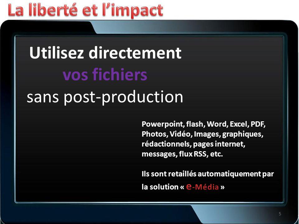 Utilisez directement vos fichiers sans post-production 5
