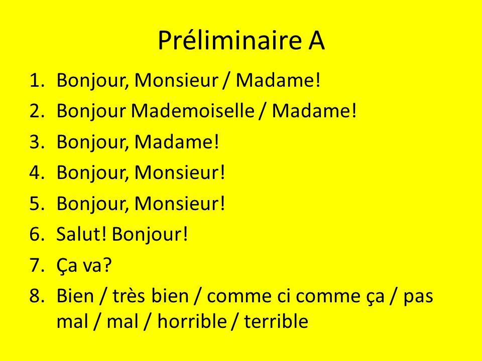 Préliminaire A 1.Bonjour, Monsieur / Madame.2.Bonjour Mademoiselle / Madame.