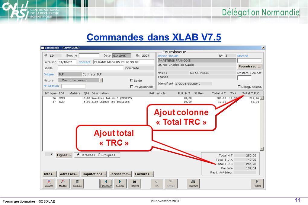 Forum gestionnaires – SOS XLAB 11 29 novembre 2007 Commandes dans XLAB V7.5 Ajout colonne « Total TRC » Ajout total « TRC »