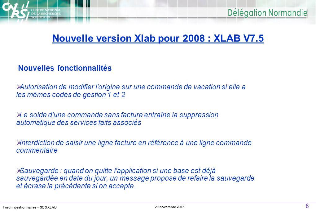 Forum gestionnaires – SOS XLAB 17 29 novembre 2007 La bascule Xlab devrait se faire après la migration de Xlab V7.1 vers V7.5 Soit début janvier 2008 Date de la bascule Xlab Bascule d'exercice comptable Procédure technique La procédure à effectuer est identique à celle utilisée les années précédentes et, est en fonction des spécificités de chaque centre financier.