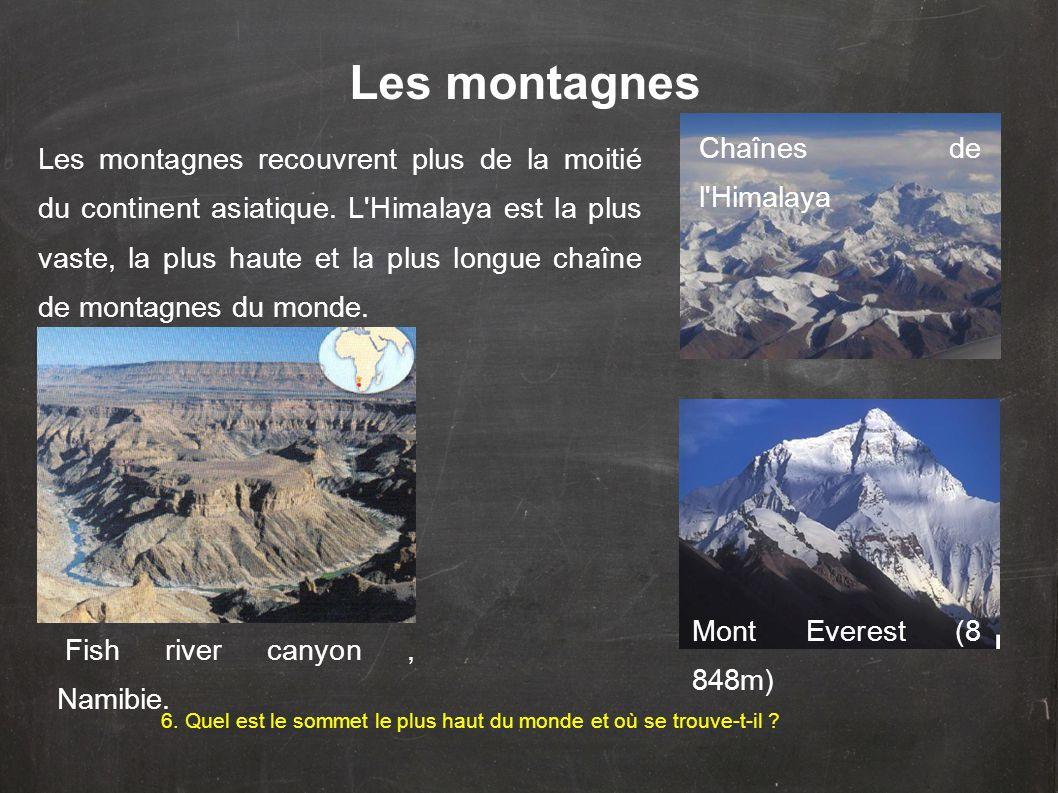 Les montagnes Les montagnes recouvrent plus de la moitié du continent asiatique.