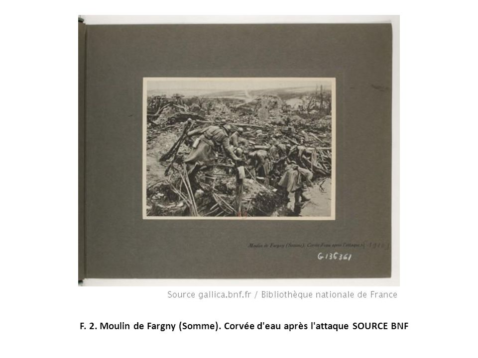 F. 2. Moulin de Fargny (Somme). Corvée d'eau après l'attaque SOURCE BNF