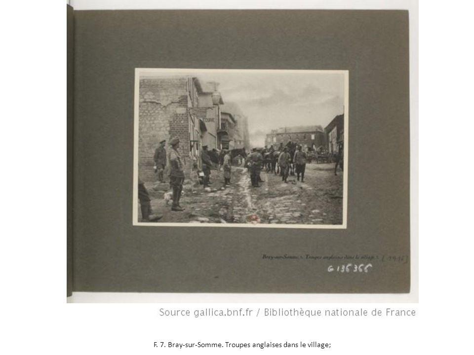 F. 7. Bray-sur-Somme. Troupes anglaises dans le village;