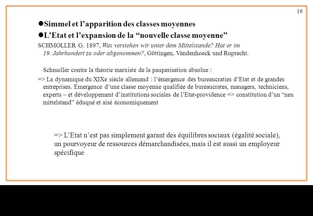 """16 lSimmel et l'apparition des classes moyennes lL'Etat et l'expansion de la """"nouvelle classe moyenne"""" SCHMOLLER G. 1897, Was verstehen wir unter dem"""