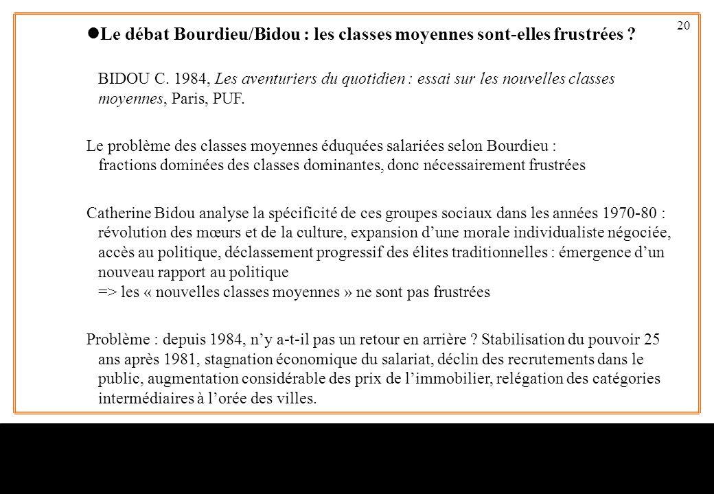 20 lLe débat Bourdieu/Bidou : les classes moyennes sont-elles frustrées ? BIDOU C. 1984, Les aventuriers du quotidien : essai sur les nouvelles classe
