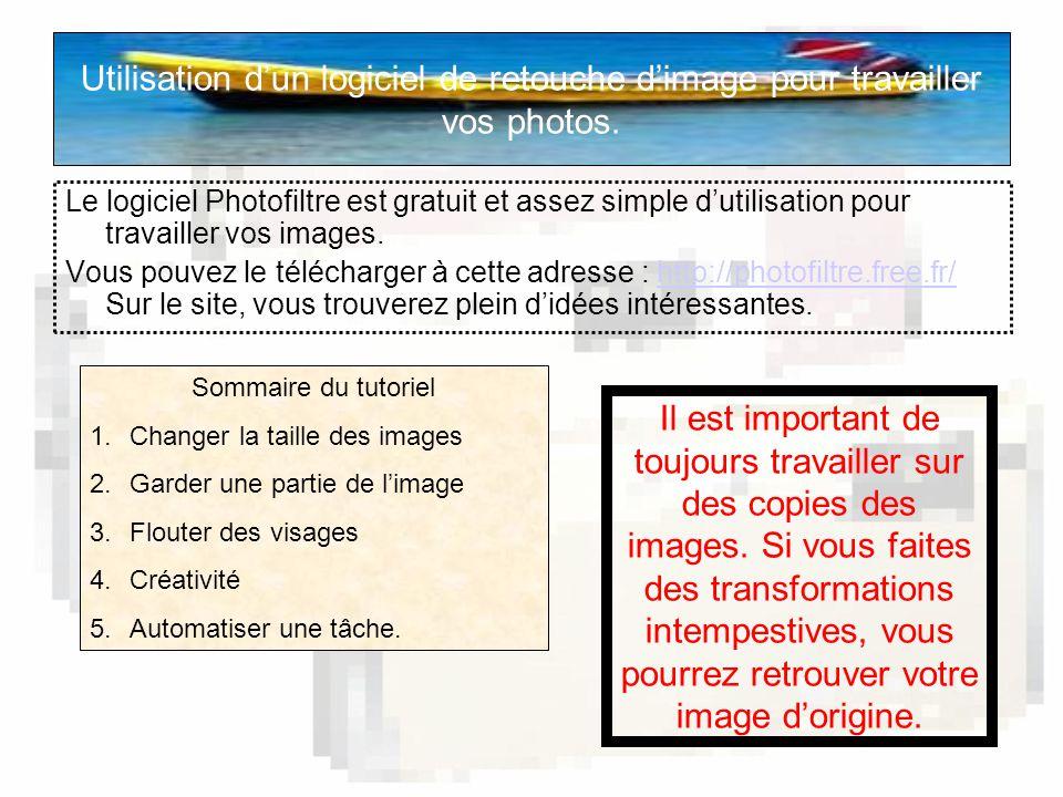 Utilisation d'un logiciel de retouche d'image pour travailler vos photos.