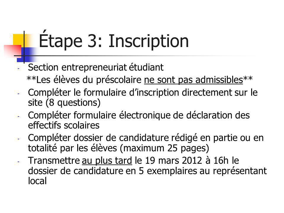 Étape 3: Inscription - Section entrepreneuriat étudiant **Les élèves du préscolaire ne sont pas admissibles** - Compléter le formulaire d'inscription