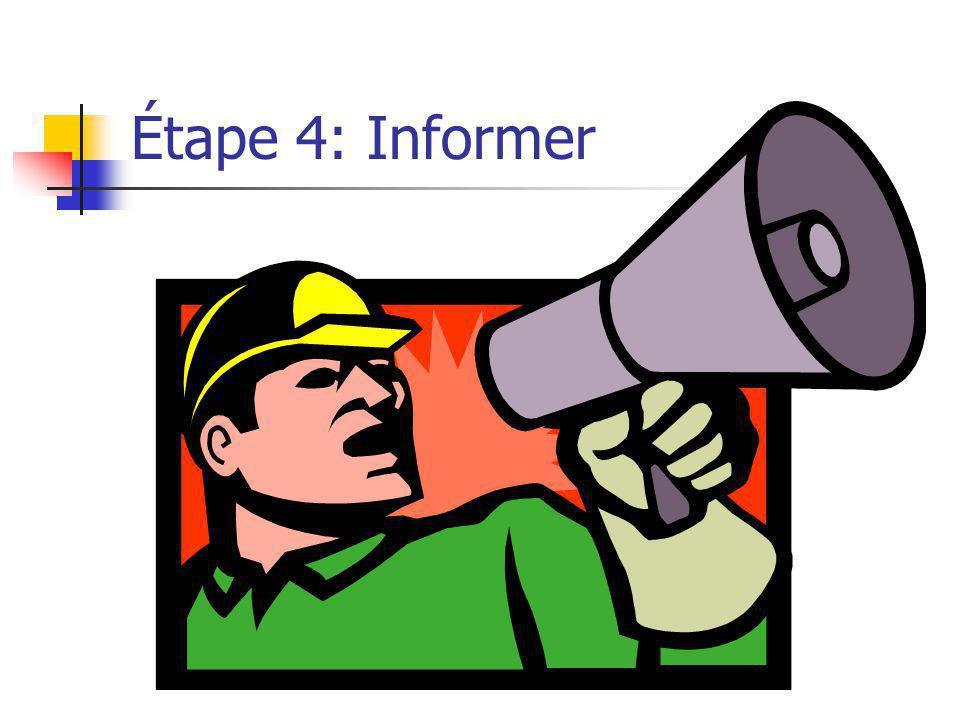 Étape 4: Informer