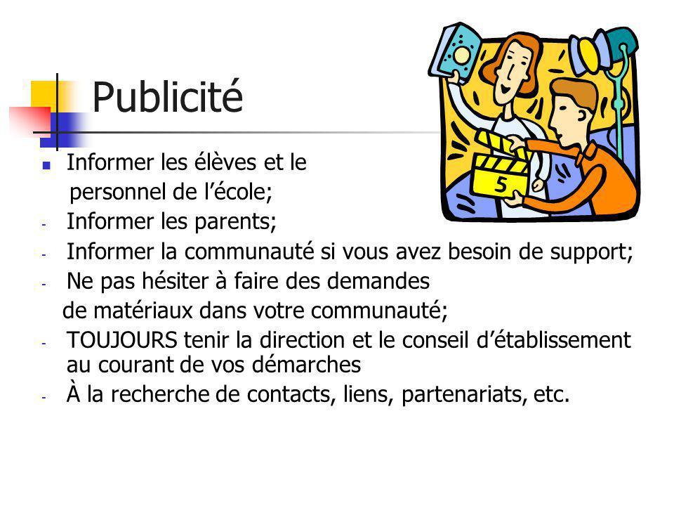 Publicité  Informer les élèves et le personnel de l'école; - Informer les parents; - Informer la communauté si vous avez besoin de support; - Ne pas