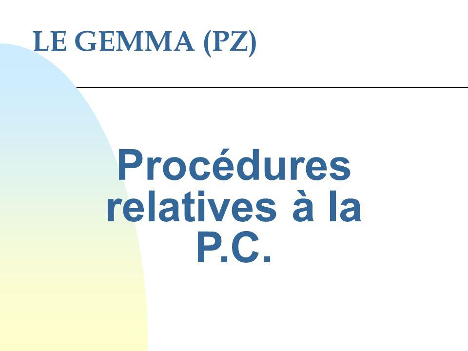 LE GEMMA (PZ) Procédures relatives à la P.C.