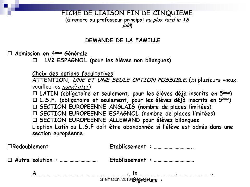 orientation /2013/post5ème FICHE DE LIAISON FIN DE CINQUIEME (à rendre au professeur principal au plus tard le 13 juin) DEMANDE DE LA FAMILLE  Admiss