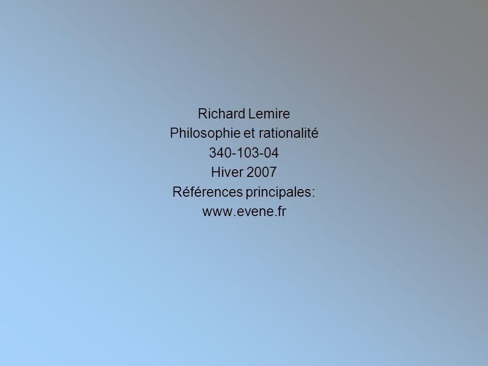 Richard Lemire Philosophie et rationalité 340-103-04 Hiver 2007 Références principales: www.evene.fr