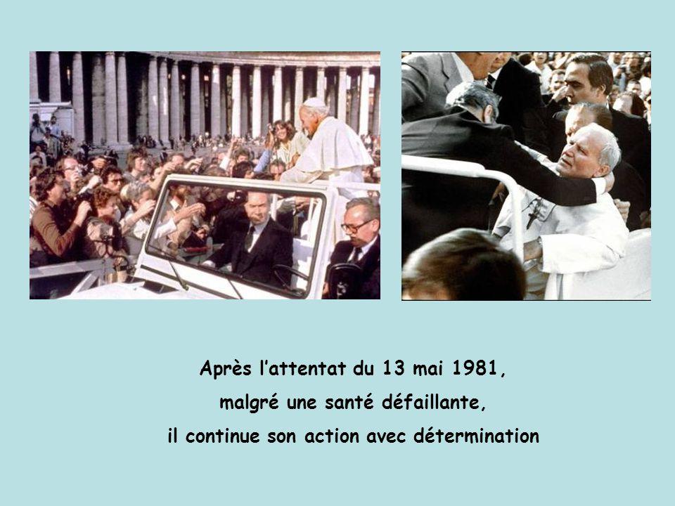 Après l'attentat du 13 mai 1981, malgré une santé défaillante, il continue son action avec détermination