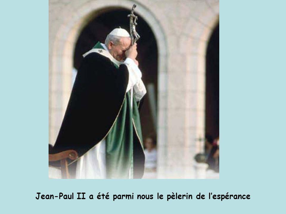 Jean-Paul II a été parmi nous le pèlerin de l'espérance