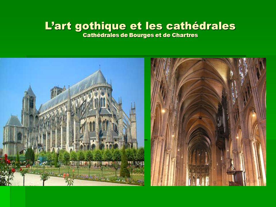 L'art gothique et les cathédrales Cathédrales de Bourges et de Chartres