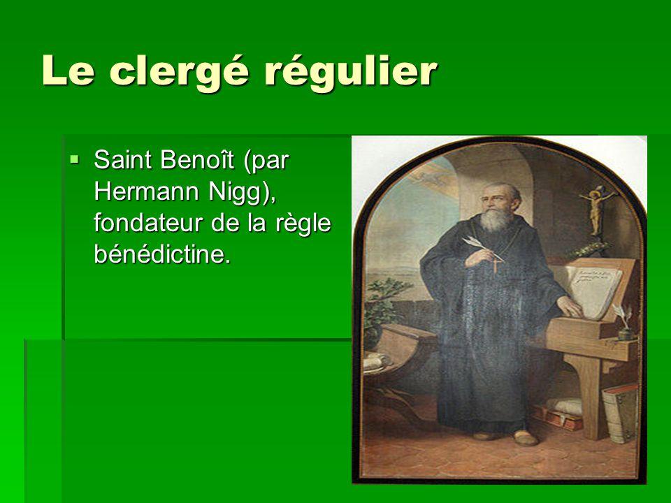 Le clergé régulier SSSSaint Benoît (par Hermann Nigg), fondateur de la règle bénédictine.