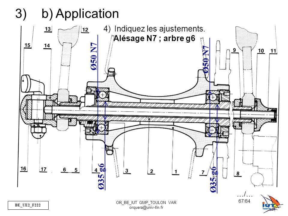 BE_UE2_F222 OR_BE_IUT GMP_TOULON VAR orquera@univ-tln.fr 67/84 4)Indiquez les ajustements. Alésage N7 ; arbre g6 3) b) Application …/…