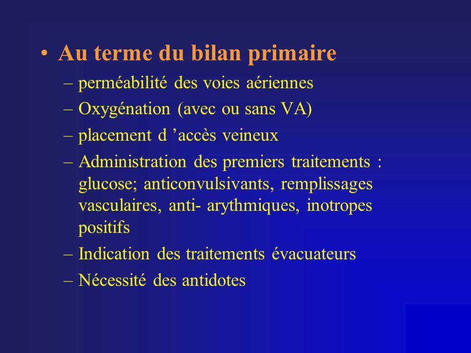 •Au terme du bilan primaire –perméabilité des voies aériennes –Oxygénation (avec ou sans VA) –placement d 'accès veineux –Administration des premiers