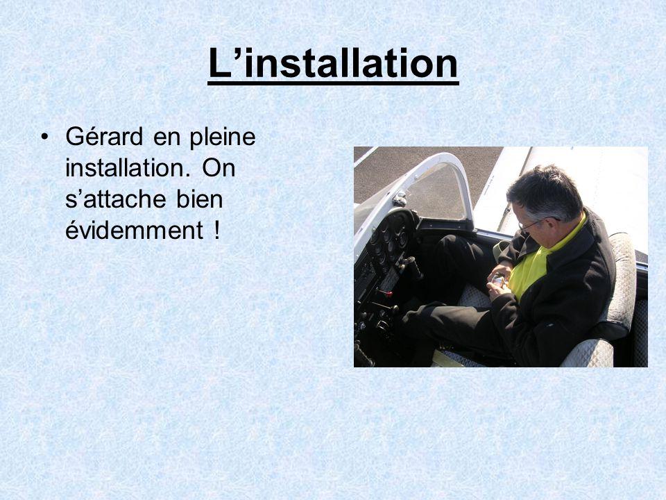 L'installation •Gérard en pleine installation. On s'attache bien évidemment !