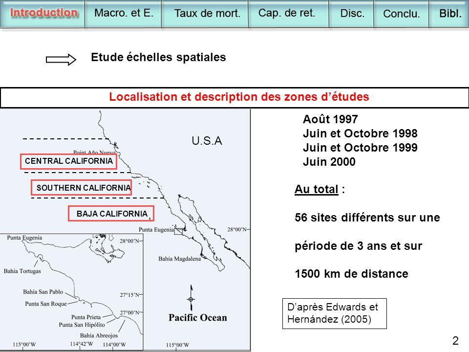 2 Etude échelles spatiales Localisation et description des zones d'études 2 D'après Edwards et Hernández (2005) Au total : 56 sites différents sur une