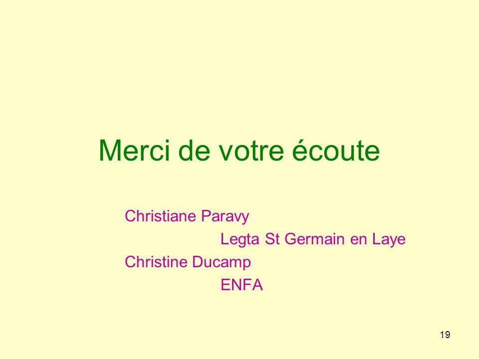 19 Merci de votre écoute Christiane Paravy Legta St Germain en Laye Christine Ducamp ENFA