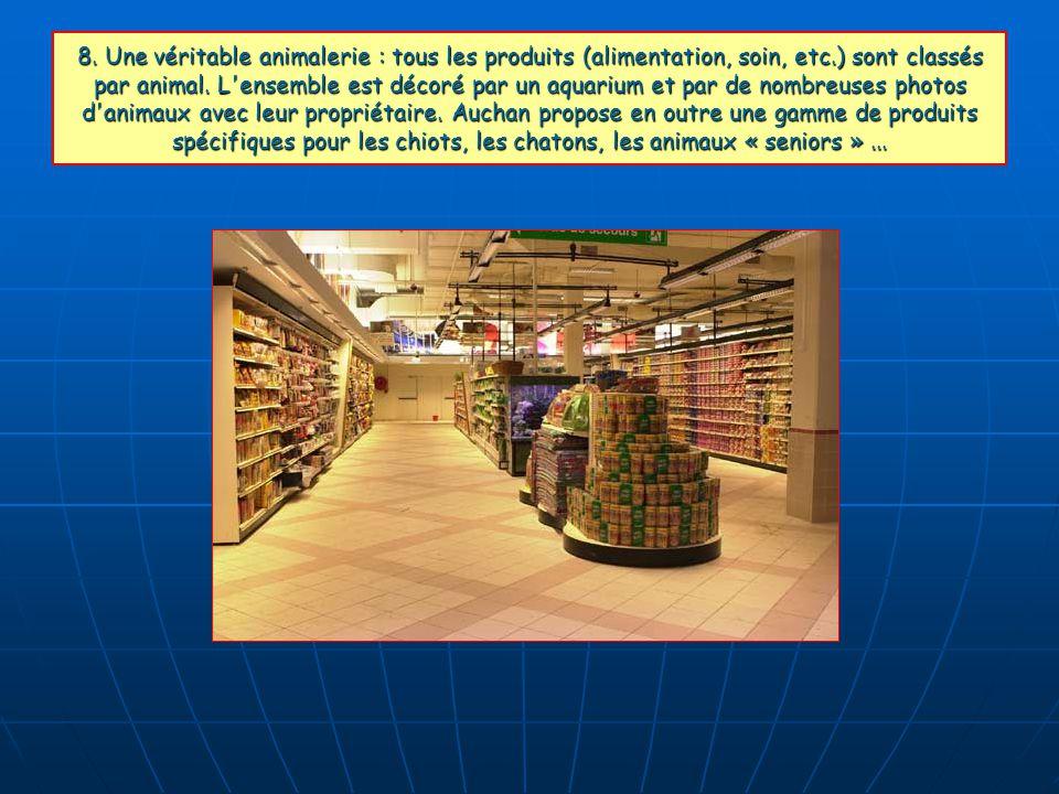8. Une véritable animalerie : tous les produits (alimentation, soin, etc.) sont classés par animal. L'ensemble est décoré par un aquarium et par de no