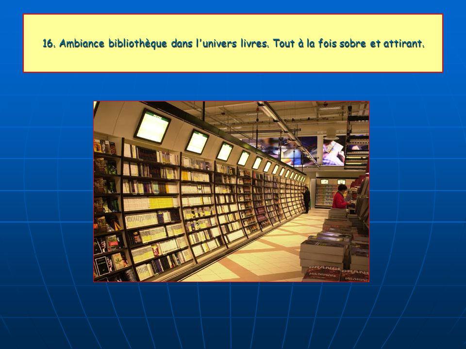 16. Ambiance bibliothèque dans l'univers livres. Tout à la fois sobre et attirant.