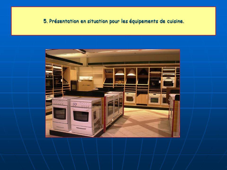 5. Présentation en situation pour les équipements de cuisine.