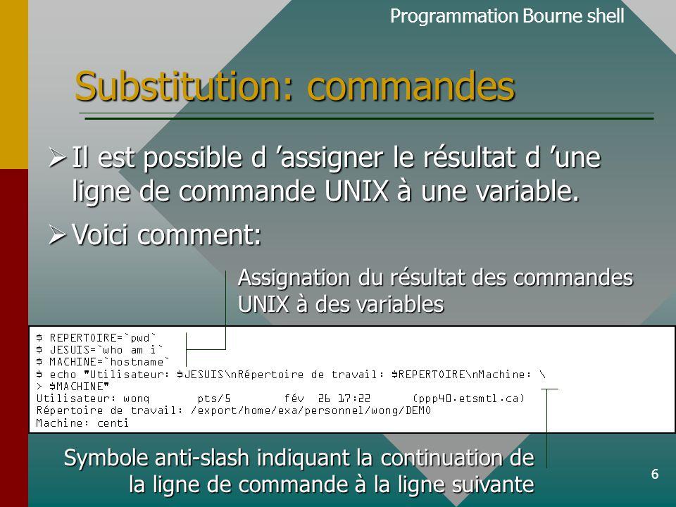 27 Décision et bouclage  Voici un exemple d'utilisation: Programmation Bourne shell On voit très bien que l'instruction until - do est le complément de while - do.
