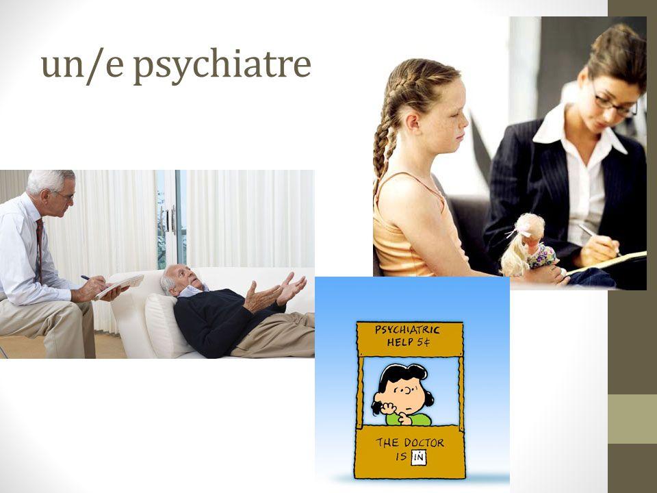 un/e psychiatre
