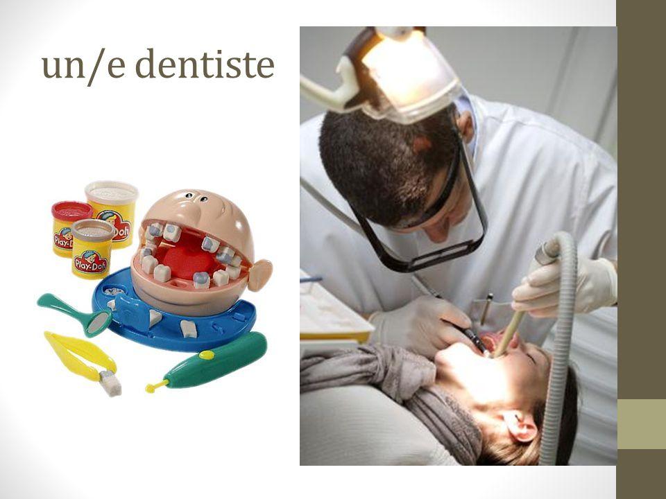 un/e dentiste