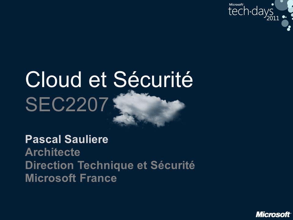 Cloud et Sécurité SEC2207 Pascal Sauliere Architecte Direction Technique et Sécurité Microsoft France