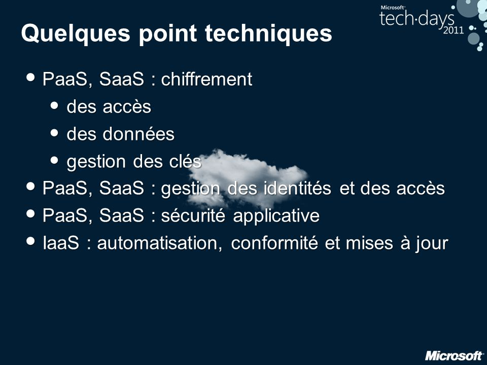 Quelques point techniques • PaaS, SaaS : chiffrement • des accès • des données • gestion des clés • PaaS, SaaS : gestion des identités et des accès •