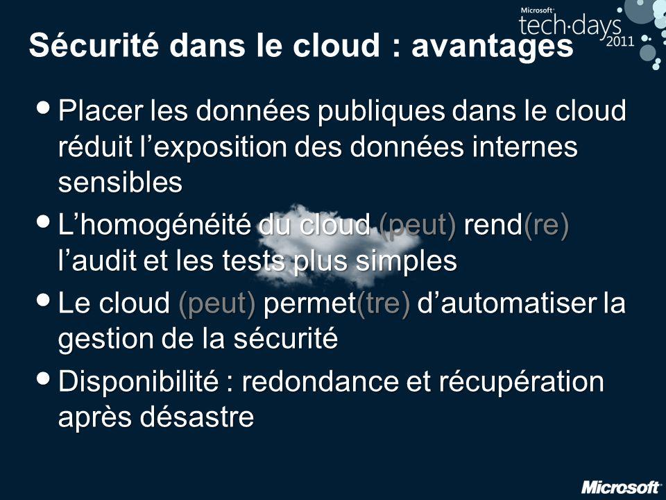 Sécurité dans le cloud : avantages • Placer les données publiques dans le cloud réduit l'exposition des données internes sensibles • L'homogénéité du
