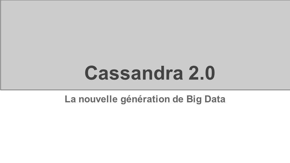 Cassandra 2.0 La nouvelle génération de Big Data