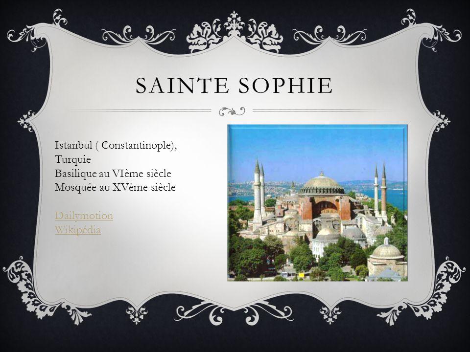 SAINTE SOPHIE Istanbul ( Constantinople), Turquie Basilique au VIème siècle Mosquée au XVème siècle Dailymotion Wikipédia