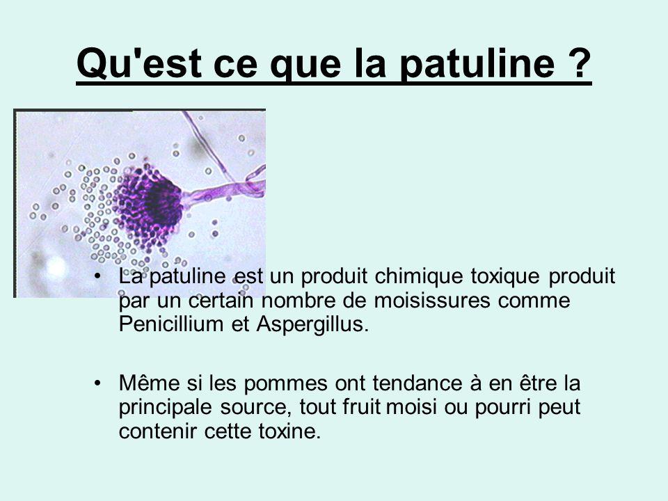 •La patuline est un produit chimique toxique produit par un certain nombre de moisissures comme Penicillium et Aspergillus. •Même si les pommes ont te
