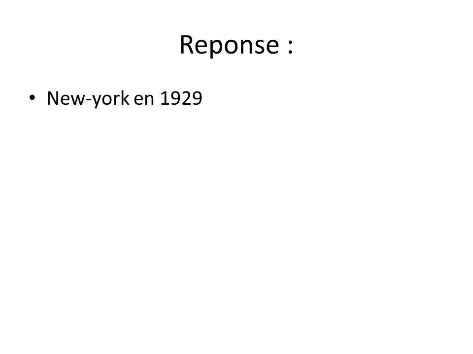 Reponse : • New-york en 1929