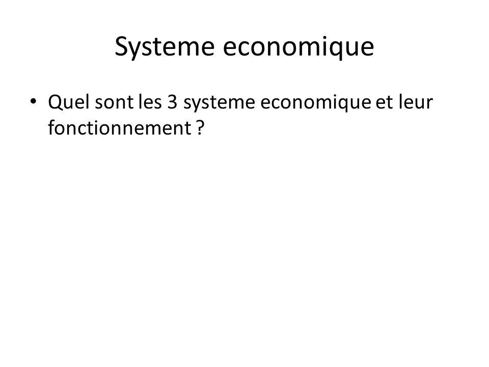 Systeme economique • Quel sont les 3 systeme economique et leur fonctionnement ?