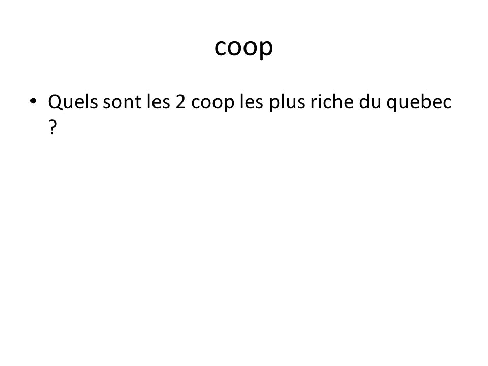 coop • Quels sont les 2 coop les plus riche du quebec ?