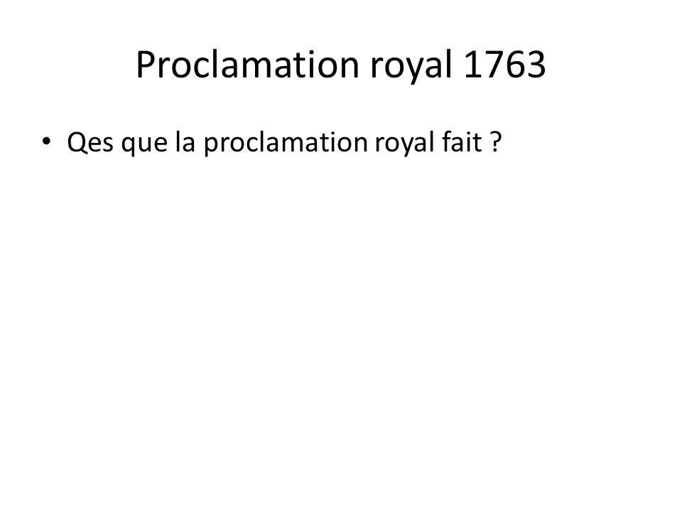 Proclamation royal 1763 • Qes que la proclamation royal fait ?
