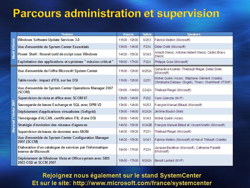 Rejoignez nous également sur le stand SystemCenter Et sur le site: http://www.microsoft.com/france/systemcenter