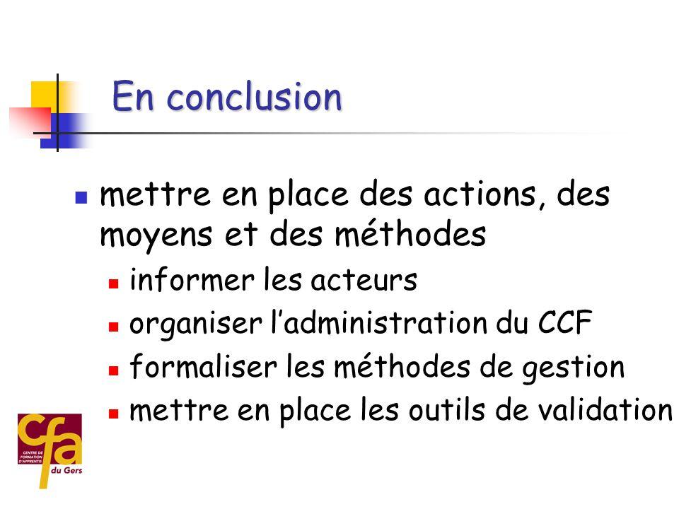  mettre en œuvre le CCF = résultat d'une démarche pédagogique  donner le « vrai sens » à l'alternance  rendre l'apprenti plus acteur de sa formation En conclusion