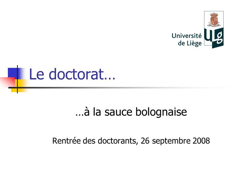 Le doctorat… …à la sauce bolognaise Rentrée des doctorants, 26 septembre 2008