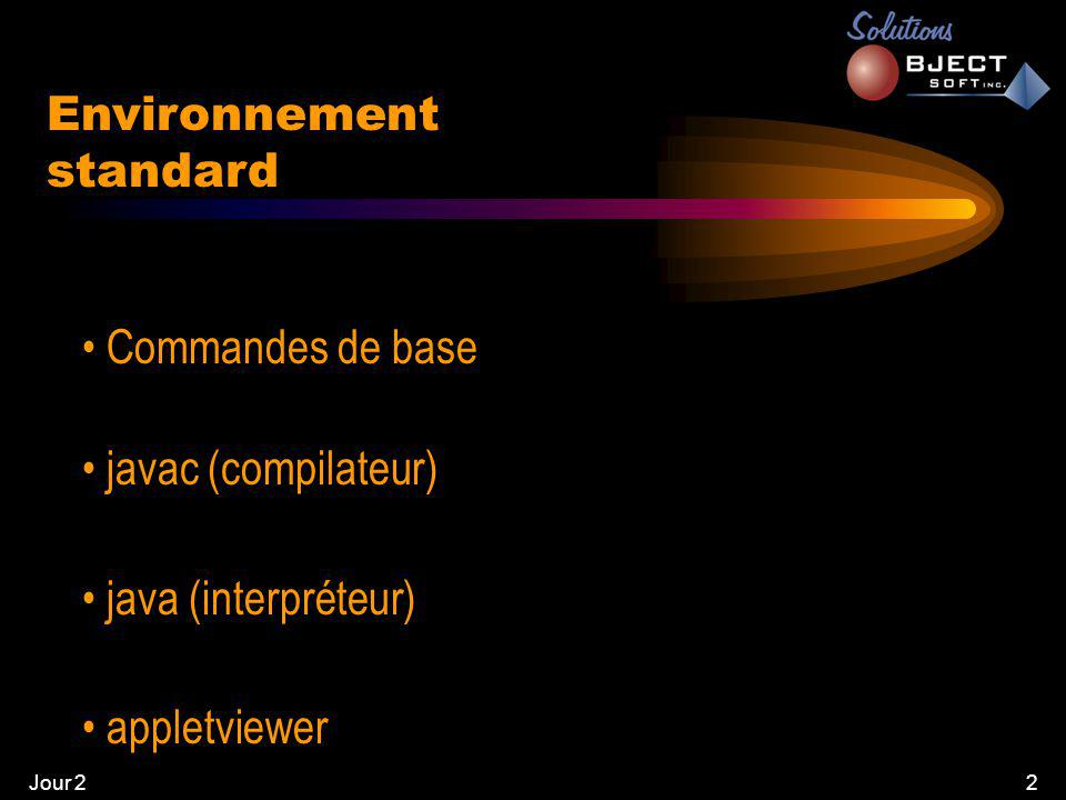 2 Environnement standard • Commandes de base • javac (compilateur) • java (interpréteur) • appletviewer