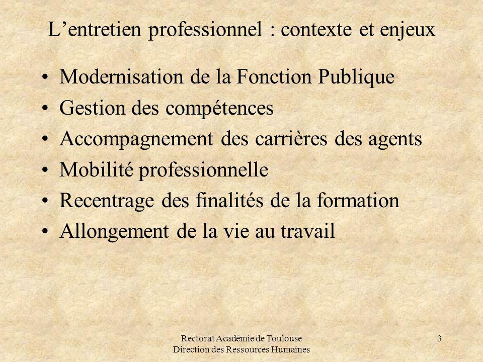 Rectorat Académie de Toulouse Direction des Ressources Humaines 4 •L'entretien professionnel se substitue « au dispositif d'évaluation et de notation institué par le décret n°2002-682 du 29 avril 2002 relatif aux conditions d'évaluation, de notation et d'avancement des fonctionnaires de l'État ».